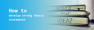 how to develop strong thesis statements