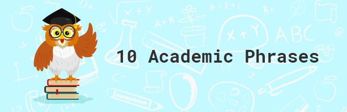 10 academic phrases