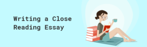 A Guide How To Write A Close Reading Essay