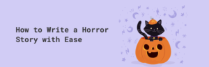 How to Write a Horror Story with Ease