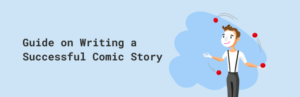 Guide on Writing a Successful Comic Story