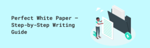 Perfect White Paper – Step-by-Step Writing Guide