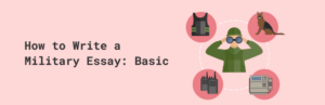 How to Write a Military Essay: Basics