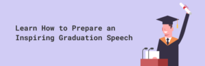 Learn How to Prepare an Inspiring Graduation Speech